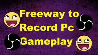 Free Way To Record PC Gameplay