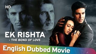 ek Rishtaa A Bond of Love - Official Trailer - Amitabh Bachchan, Akshay Kumar & Karisma