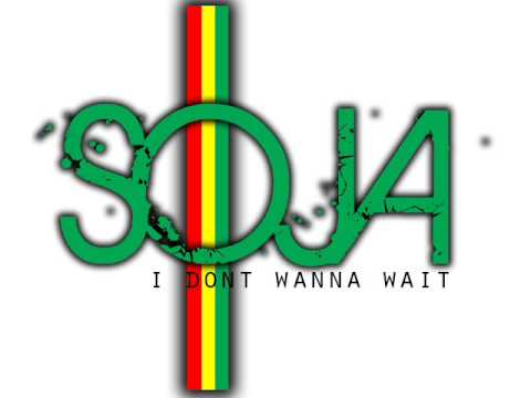 SOJA - I Dont Wanna Wait