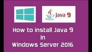 Java 9 (Oracle JDK 9) Installation in Windows Server 2016 | Java 9 is Released | Java SE 9 |JRE 9