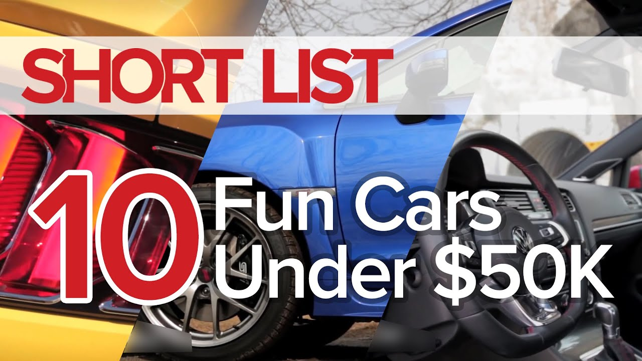 Top 10 Fun Cars Under $50,000   The Short List   YouTube