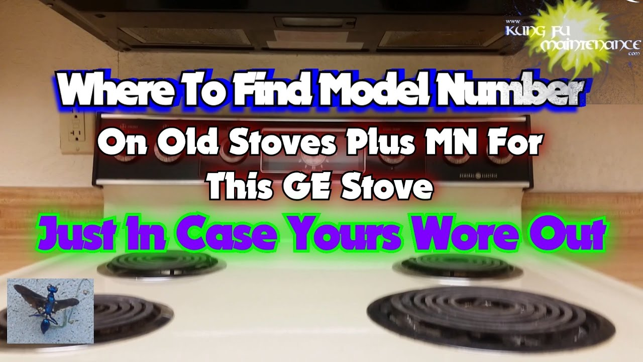 where to find model number on old stove plus mn for this ge range in case yours wore out [ 1280 x 720 Pixel ]