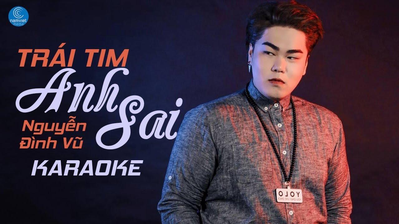 [KARAOKE] Trái Tim Anh Sai - Nguyễn Đình Vũ