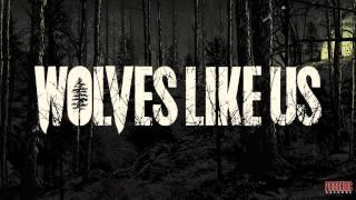"Wolves Like Us - ""Your Word Is Law"" (Official Track Stream)"