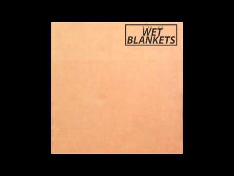 wet blankets - work