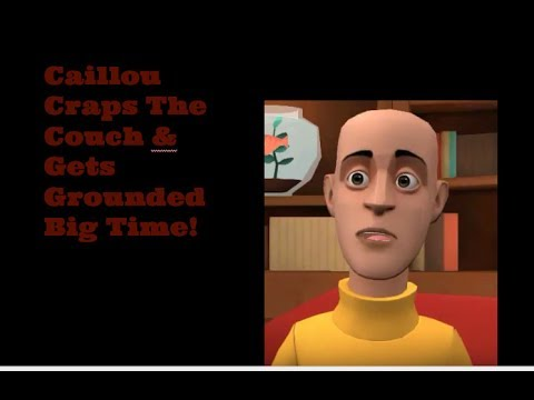 Caillou Craps The Couch | Grounded Big Time