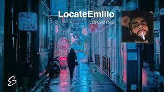LocateEmilio - Dopamine (Prod. Josh Petruccio & TouchofTrent)