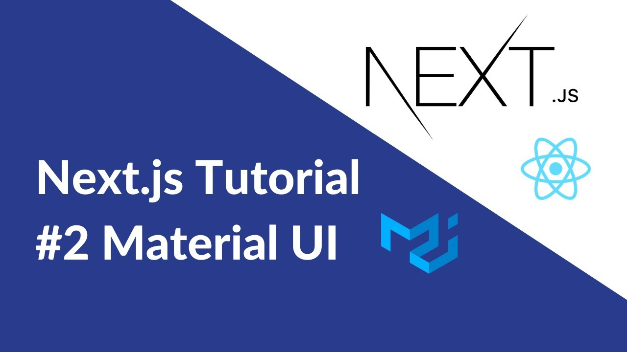 Next.js Tutorial #2: Using Material UI React Components with Next.js