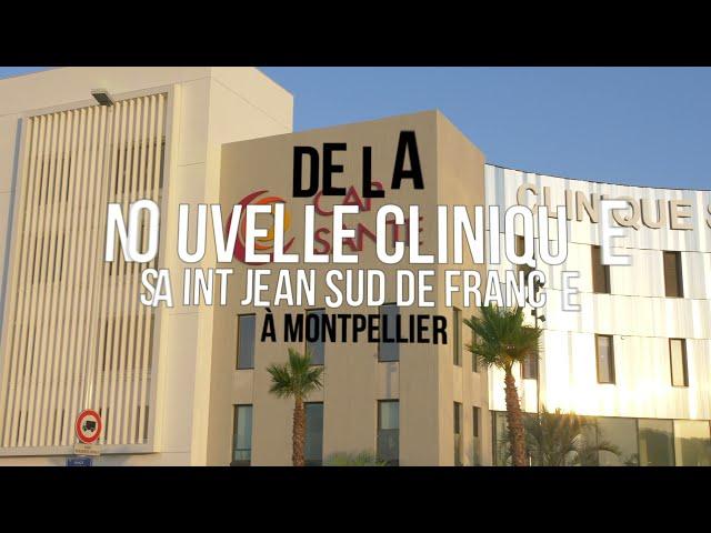 ACTE 3 Vidéo Officielle Nouvelle Clinique Saint Jean -  Sud de France - Groupe Cap Santé