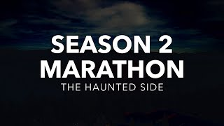 The Haunted Side | Season 2 Marathon