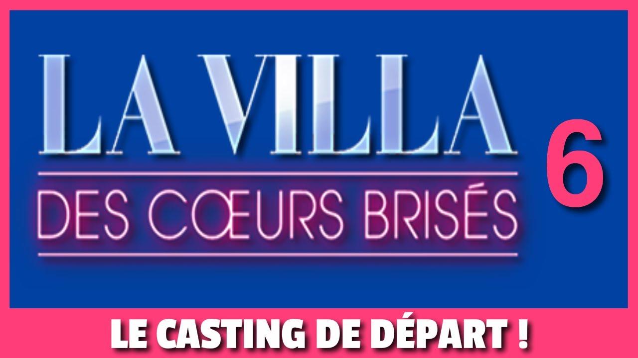 💔 LA VILLA DES COEURS BRISÉS 6 : LES CANDIDATS DE DÉPART ! 💏