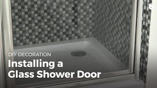 How to Install a Glass Shower Door | DIY Projects
