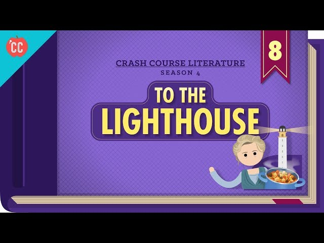 To the Lighthouse: Crash Course Literature 408