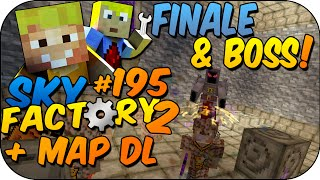 FINALE, BOSS & MAP DOWNLOAD ✰ SKY FACTORY 2 #195 | LPmitKev mit SparkofPhoenix