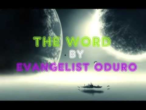 THE WORD BY EVANGELIST ODURO
