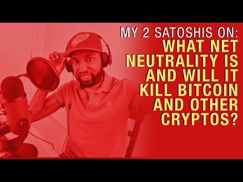 What Net Neutrality Is, And Will It Kill Bitcoin And The Blockchain?