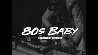 80s Baby Prod. By 93Beatz 2018**SOLD** Video