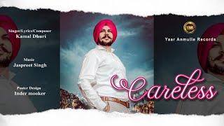 Careless || Kamal Dhuri || Latest Punjabi Song 2020