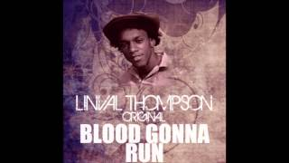 Blood Gonna Run - Linval Thompson