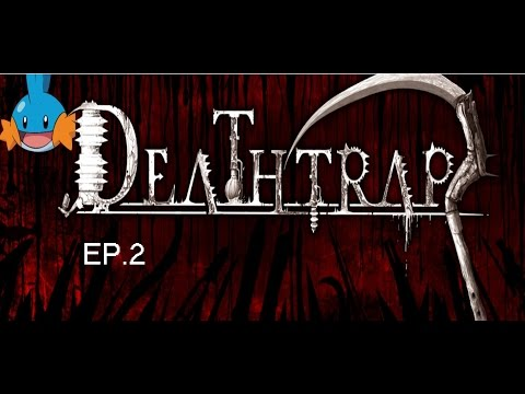 Deathtrap ep.2 And we keep owning in this awesome game known as Deathtrap, Also new Outro :D |