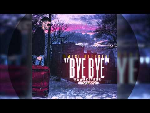 Bye Bye - D Wise