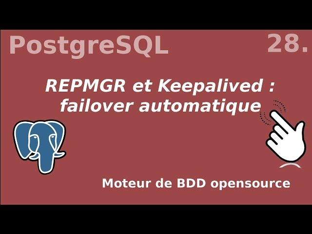 PostgreSQL - 28. Failover automatique : REPMGR et Keepalived | tutos fr