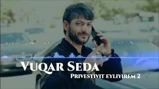 Vuqar Seda - Privestivit Eliyirəm  2018