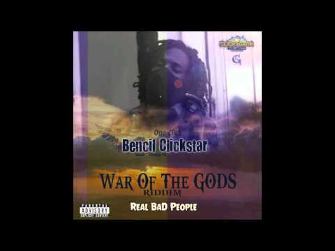 Bencil - Real Bad People  (WAR OF THE GODS RIDDIM)