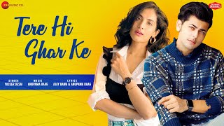 Tere Hi Ghar Ke - Abhishek N, Miloni | Yasser Desai | Anupama Raag | Ajay Bawa | Zee Music Originals