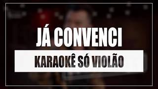 Baixar Thiago Brava - Já Convenci   Karaokê Só Violão