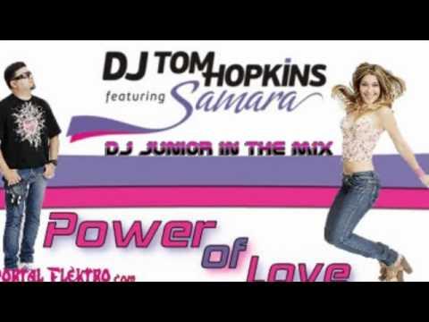 DJ Tom Hopkins Ft. Samara - Power Of Love Remix (DJ Júnior In The Mix)
