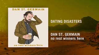 Dating Disasters | no real winners here | Dan St. Germain