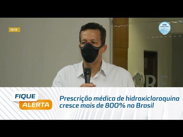 Prescrição médica de hidroxicloroquina cresce mais de 800% no Brasil