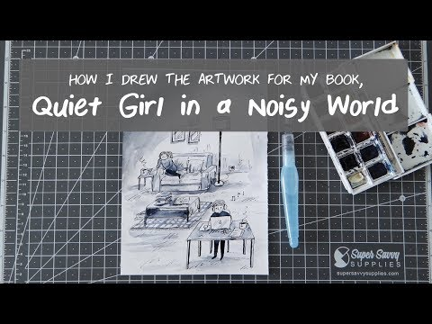 How I drew the artwork for my book, QUIET GIRL IN A NOISY WORLD