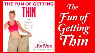 The Fun of Getting Thin Audiobook by Samuel G. Blythe   Audiobooks Youtube Free