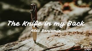 Alec Benjamin - The Knife in my Back (Lyrics/Lyric)