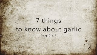 7 things to know about garlic - Part 2 - Planting, Harvest, Storage