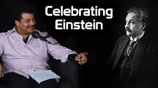 StarTalk Podcast: Celebrating Einstein, with Neil deGrasse Tyson