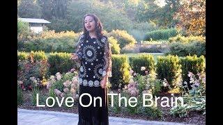 Love On The Brain - Rihanna (cover) - Disha Aroha