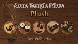 Plush - Stone Temple Pilots (Acoustic Karaoke)