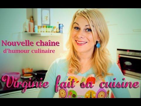 Virginie fait sa cuisine la nouvelle cha ne d 39 humour culinaire youtube - Virgine fait sa cuisine ...