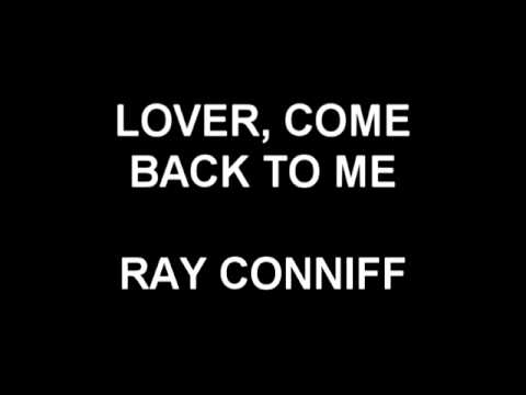Lover, Come Back To Me - Ray Conniff