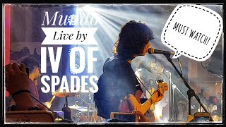 IV OF SPADES - MUNDO (LIVE) ♠️ - MUST WATCH!