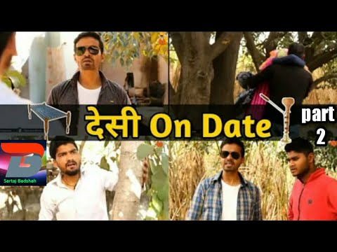 Desi On Date Part 2 Leelu New Comedy Video 2019 With Sartaj Badshah