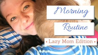 Lazy Mom Morning Routine