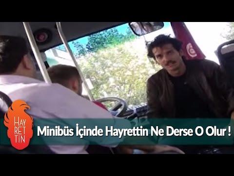 Minibus Icinde Hayrettin Ne Derse Olur