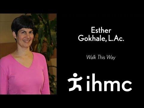 Esther Gokhale, L.Ac.: Walk This Way