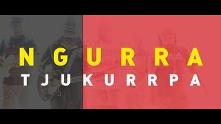 NGURRA TJUKURRPA (Law Stories Of Home) - Walungurru (Kintore) Community