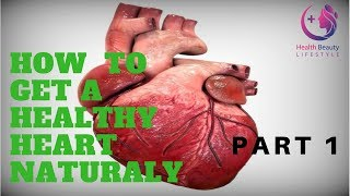 How to get a healthy heart naturally ...