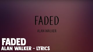 Faded - Alan Walker - Lyrics